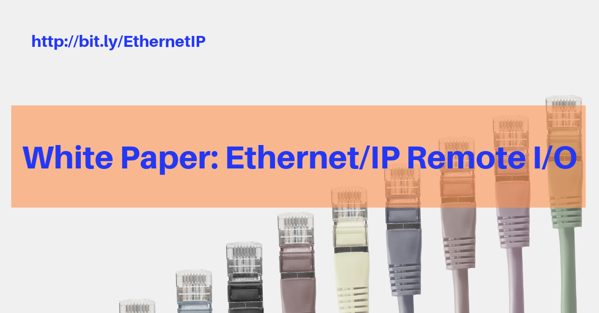 White Paper: Ethernet/IP Remote I/O